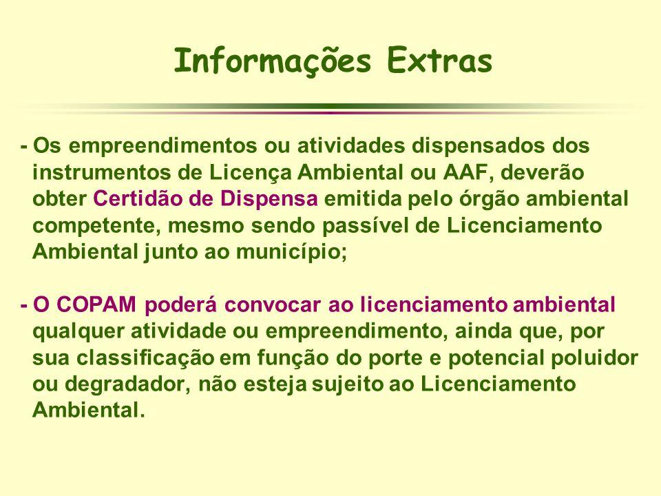 Informações Extras - Os empreendimentos ou atividades dispensados dos