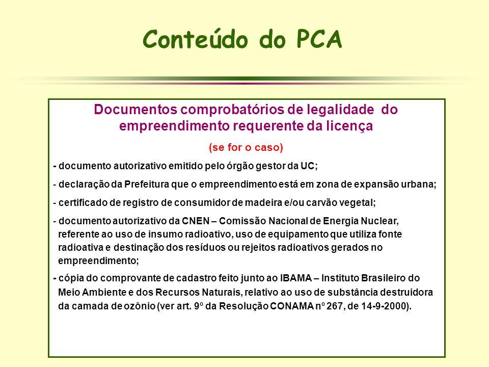 Conteúdo do PCADocumentos comprobatórios de legalidade do empreendimento requerente da licença. (se for o caso)