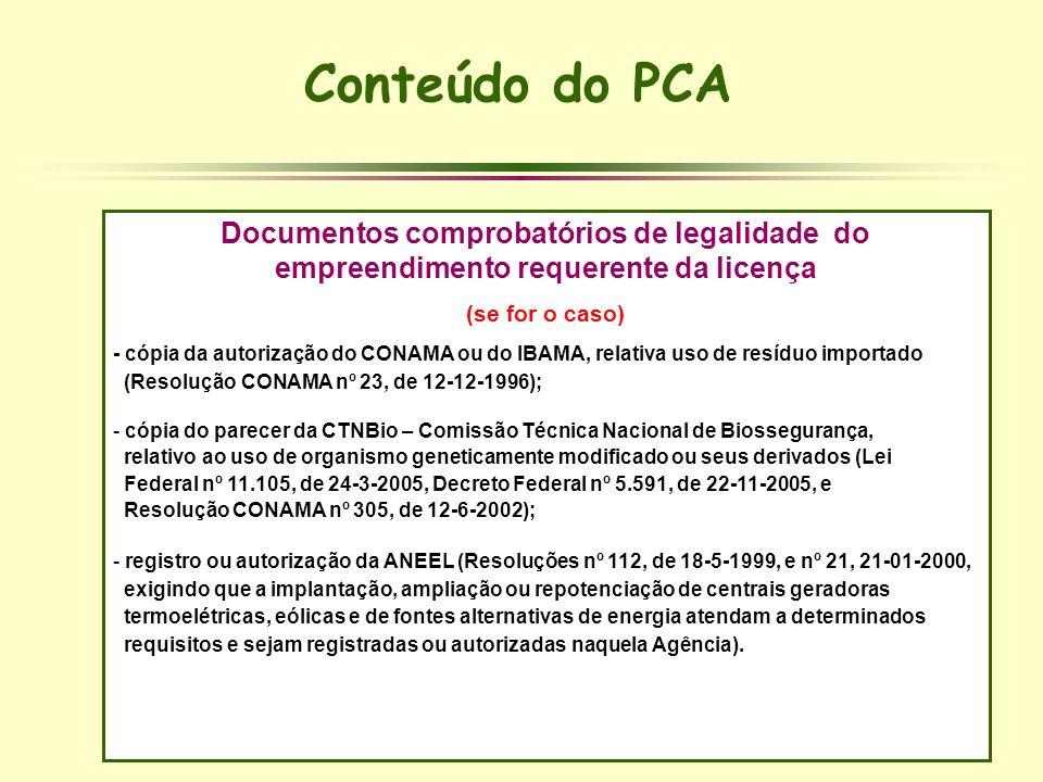 Conteúdo do PCA Documentos comprobatórios de legalidade do empreendimento requerente da licença.