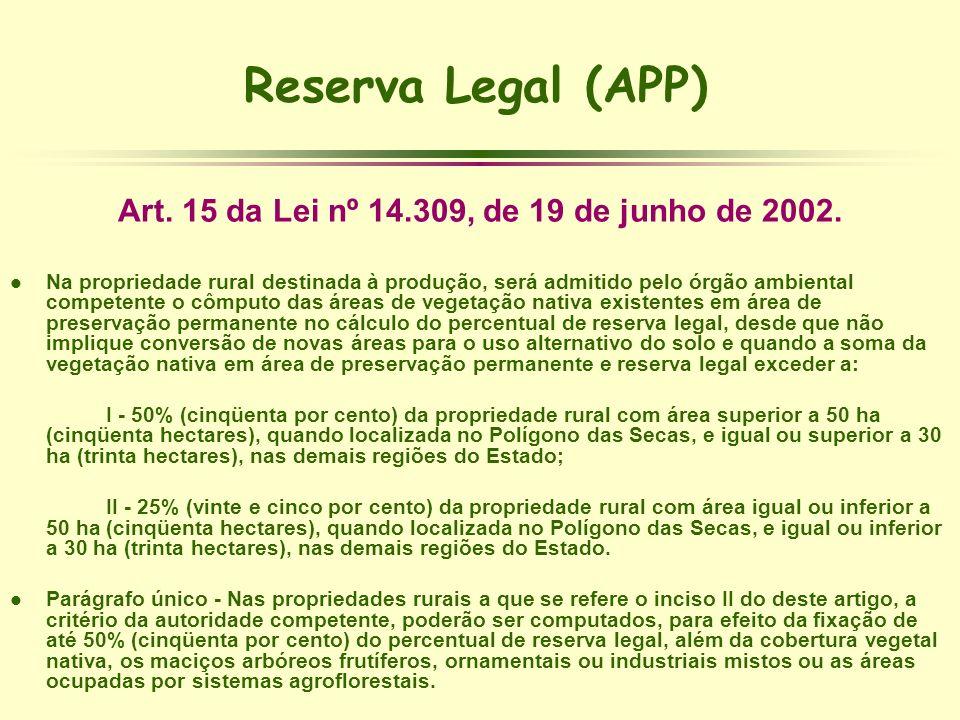 Art. 15 da Lei nº 14.309, de 19 de junho de 2002.