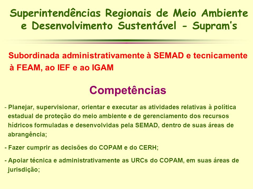 Superintendências Regionais de Meio Ambiente e Desenvolvimento Sustentável - Supram's