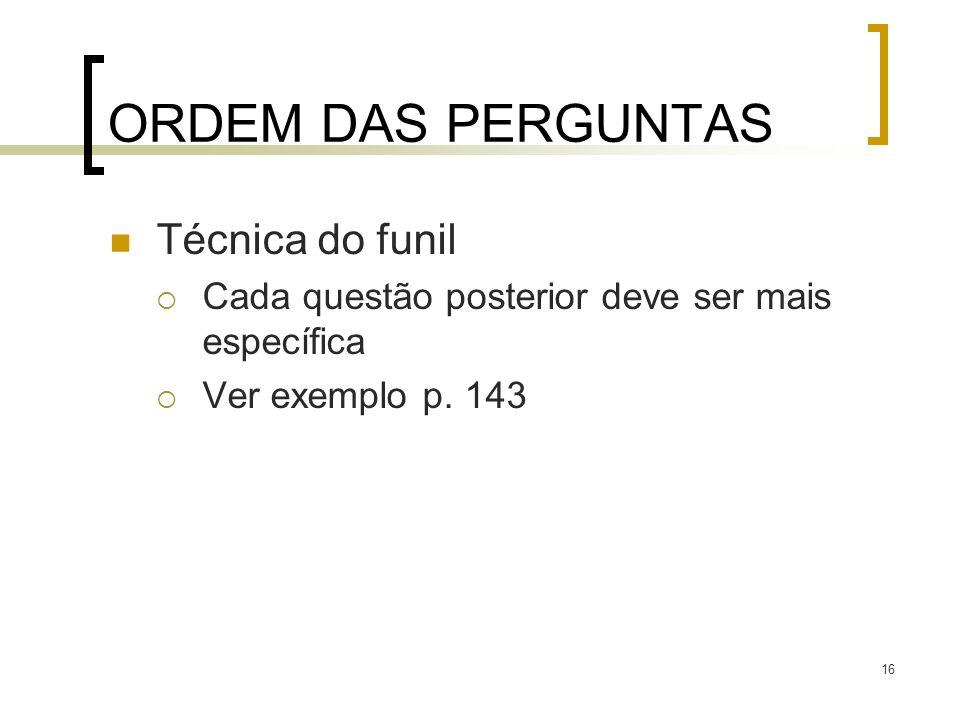 ORDEM DAS PERGUNTAS Técnica do funil