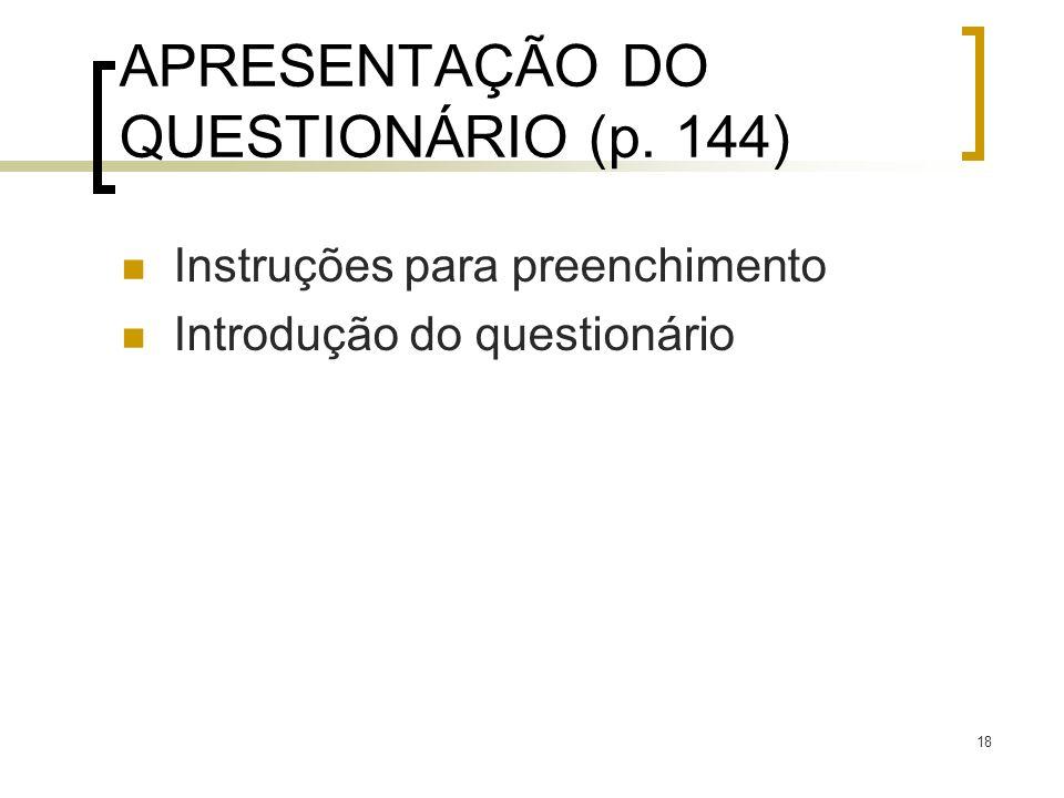 APRESENTAÇÃO DO QUESTIONÁRIO (p. 144)