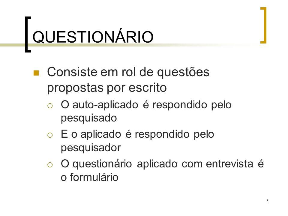 QUESTIONÁRIO Consiste em rol de questões propostas por escrito