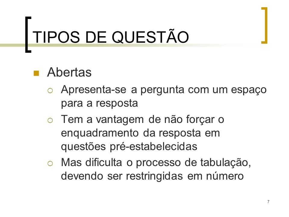 TIPOS DE QUESTÃO Abertas