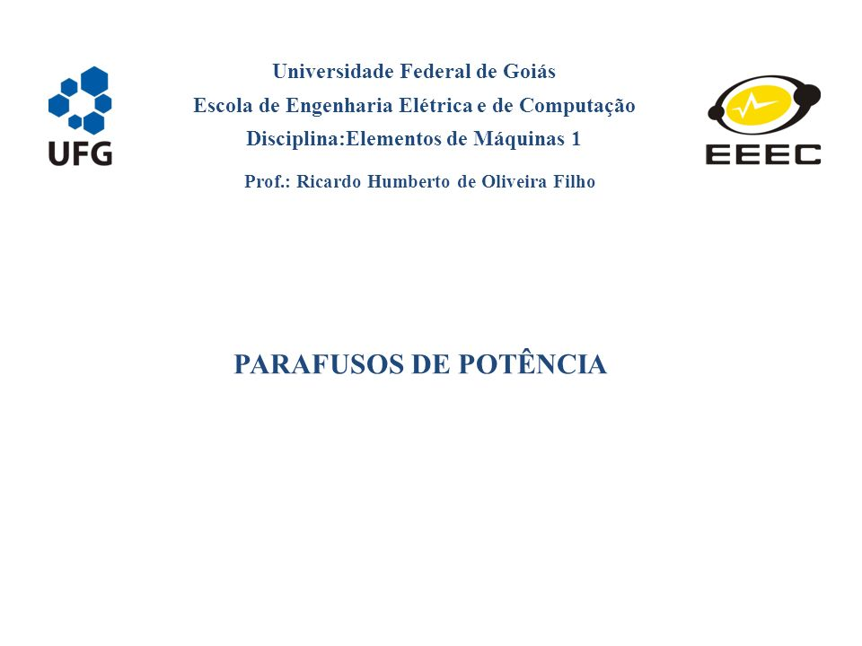 PARAFUSOS DE POTÊNCIA Universidade Federal de Goiás