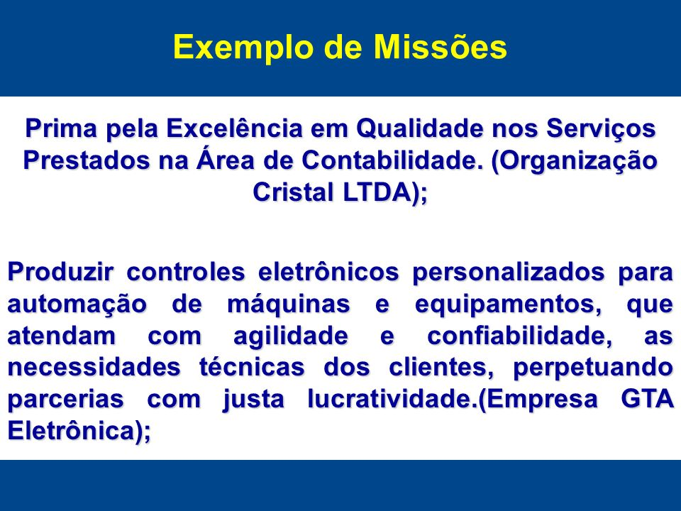 Exemplo de Missões Prima pela Excelência em Qualidade nos Serviços Prestados na Área de Contabilidade. (Organização Cristal LTDA);