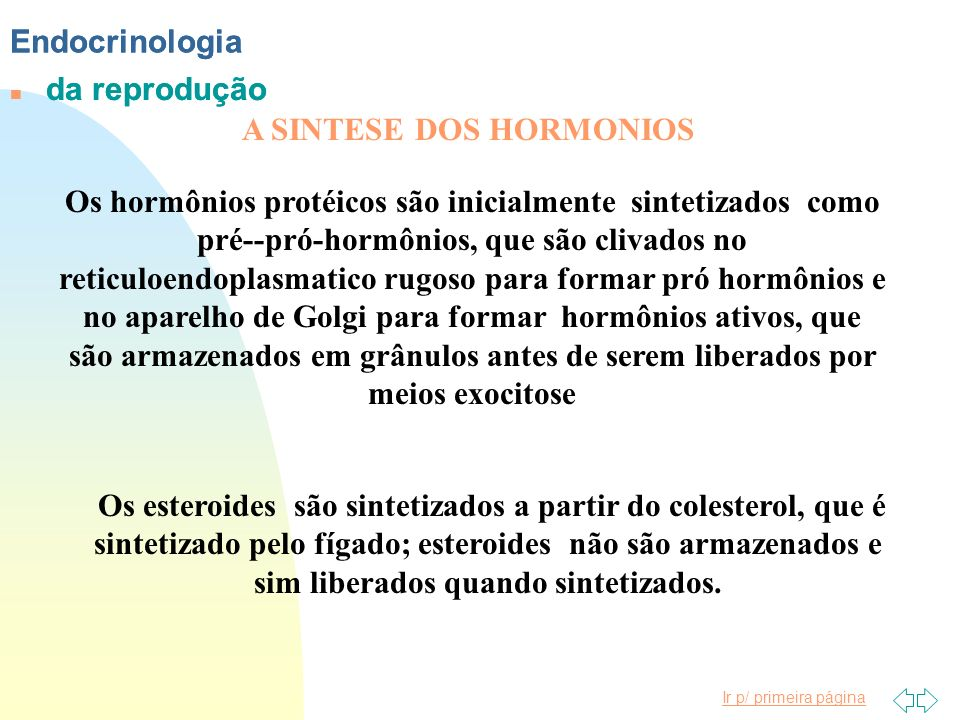 EndocrinologiaEndocrinologia. da reprodução. da reprodução. A SINTESE DOS HORMONIOS.