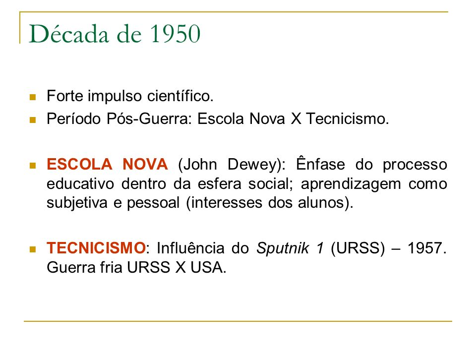 Década de 1950 Forte impulso científico.