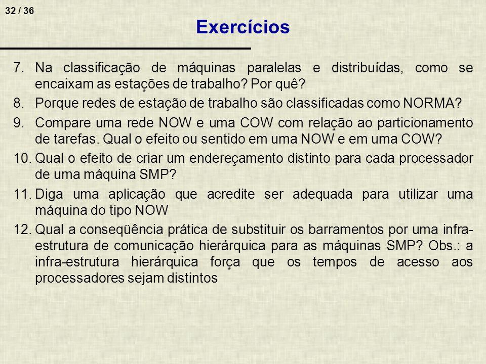 Exercícios Na classificação de máquinas paralelas e distribuídas, como se encaixam as estações de trabalho Por quê