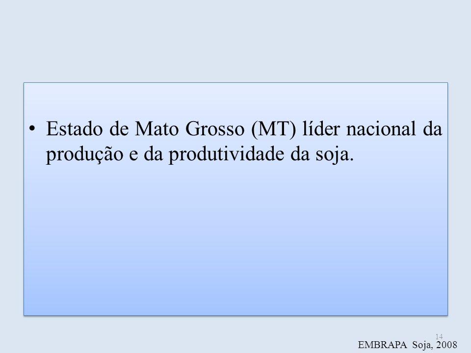 Estado de Mato Grosso (MT) líder nacional da produção e da produtividade da soja.