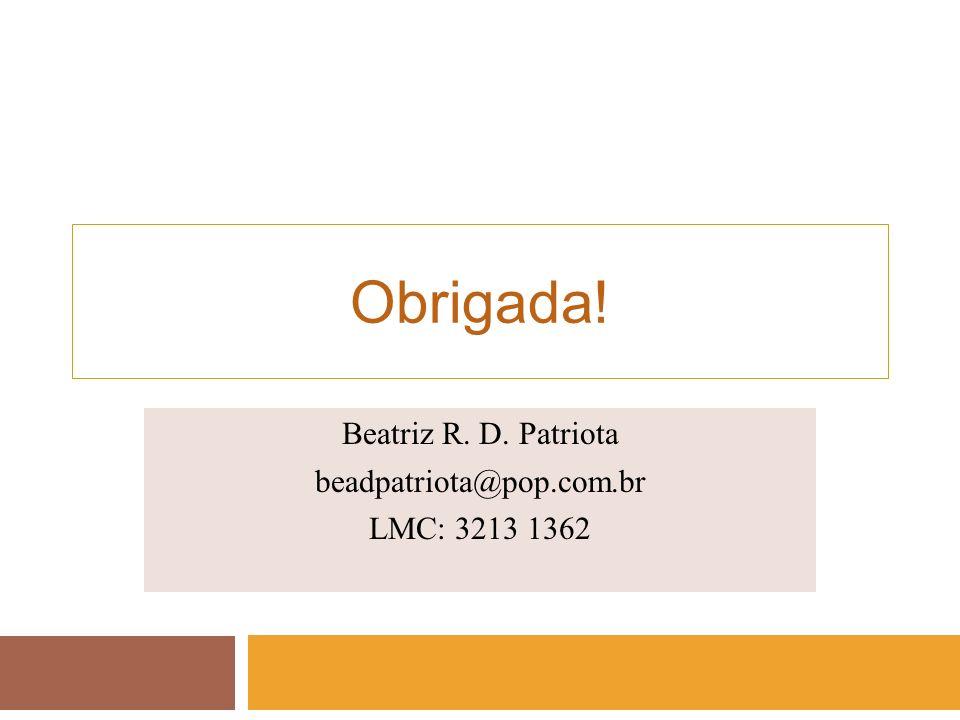 Beatriz R. D. Patriota beadpatriota@pop.com.br LMC: 3213 1362