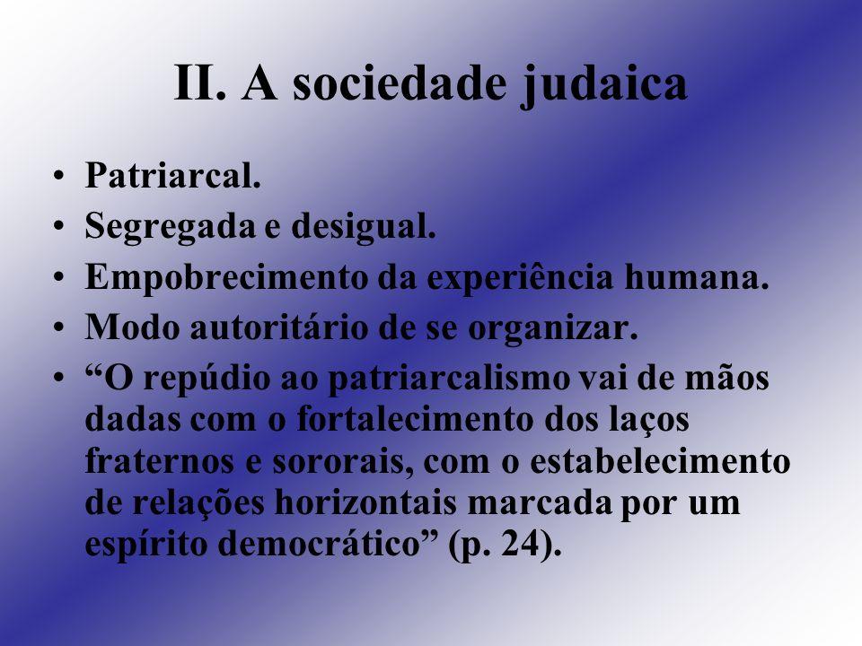 II. A sociedade judaica Patriarcal. Segregada e desigual.