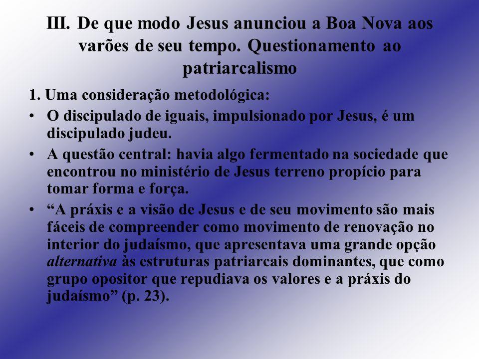 III. De que modo Jesus anunciou a Boa Nova aos varões de seu tempo