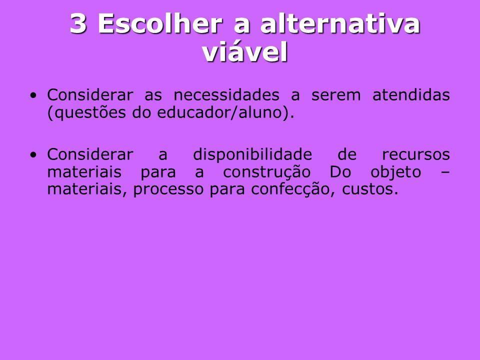3 Escolher a alternativa viável