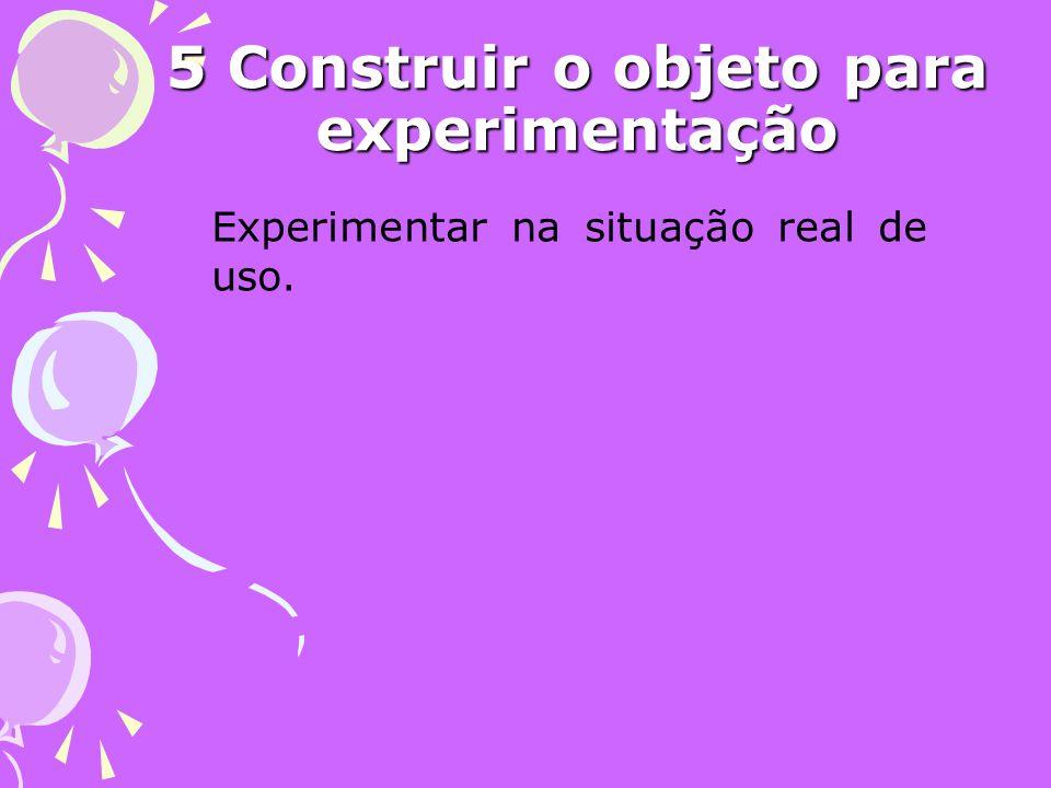 5 Construir o objeto para experimentação
