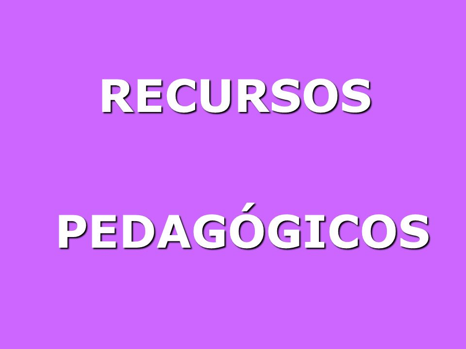 RECURSOS PEDAGÓGICOS