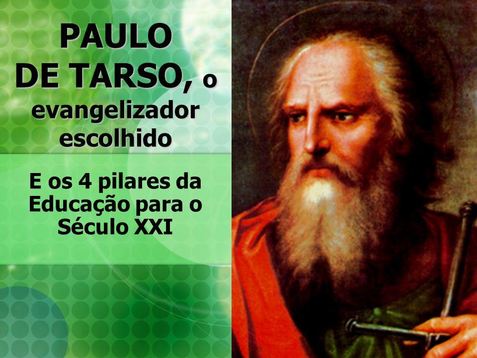 PAULO DE TARSO, o evangelizador escolhido