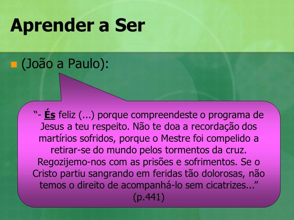 Aprender a Ser (João a Paulo):