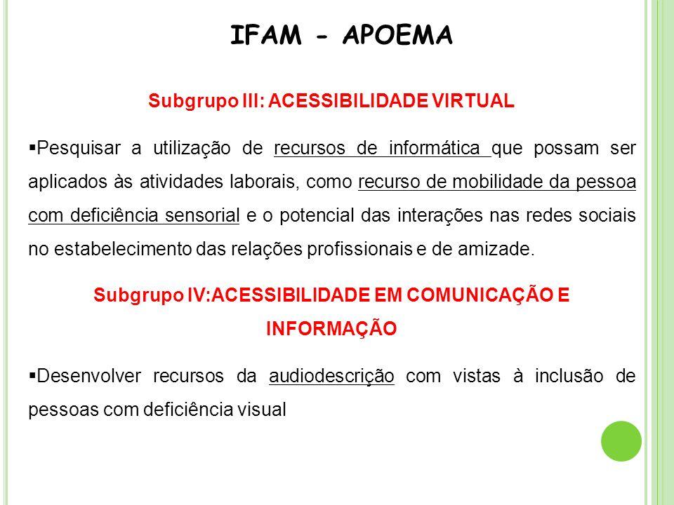 IFAM - APOEMA Subgrupo III: ACESSIBILIDADE VIRTUAL