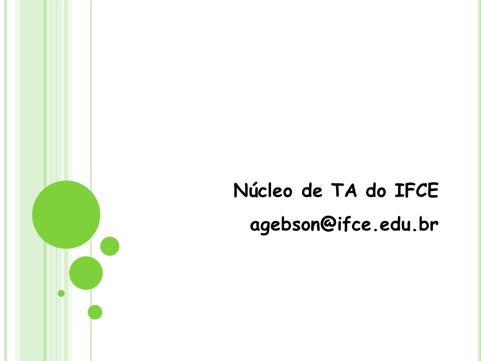 Núcleo de TA do IFCE agebson@ifce.edu.br