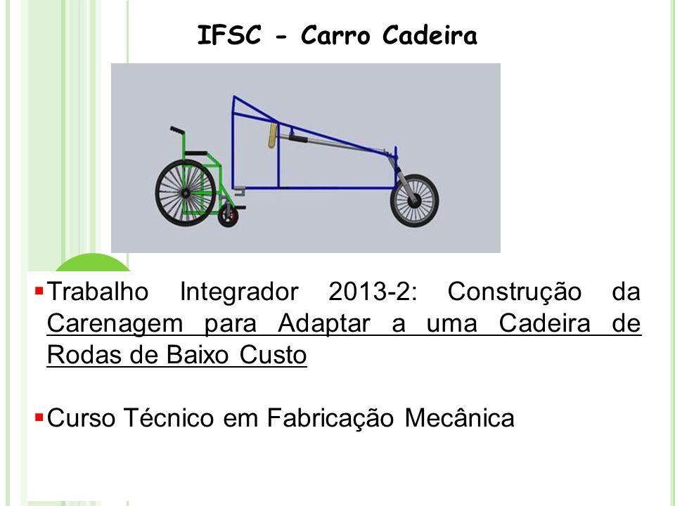 IFSC - Carro Cadeira Trabalho Integrador 2013-2: Construção da Carenagem para Adaptar a uma Cadeira de Rodas de Baixo Custo.
