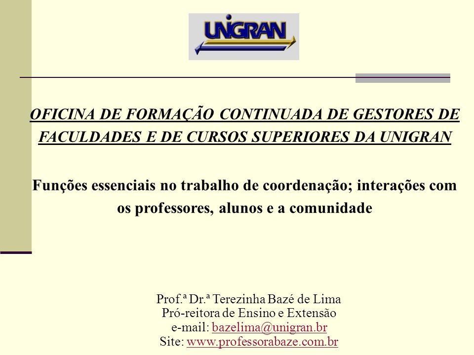 OFICINA DE FORMAÇÃO CONTINUADA DE GESTORES DE FACULDADES E DE CURSOS SUPERIORES DA UNIGRAN