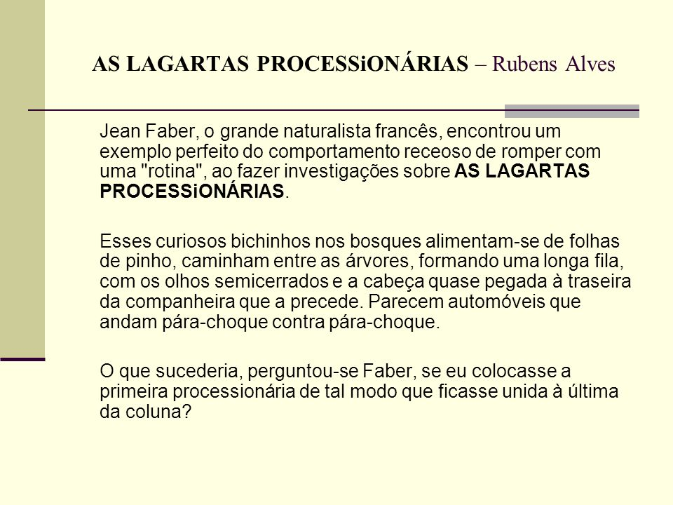 AS LAGARTAS PROCESSiONÁRIAS – Rubens Alves
