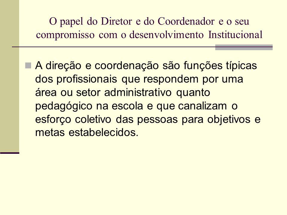 O papel do Diretor e do Coordenador e o seu compromisso com o desenvolvimento Institucional