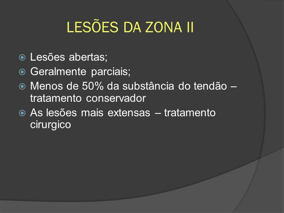 LESÕES DA ZONA II Lesões abertas; Geralmente parciais;
