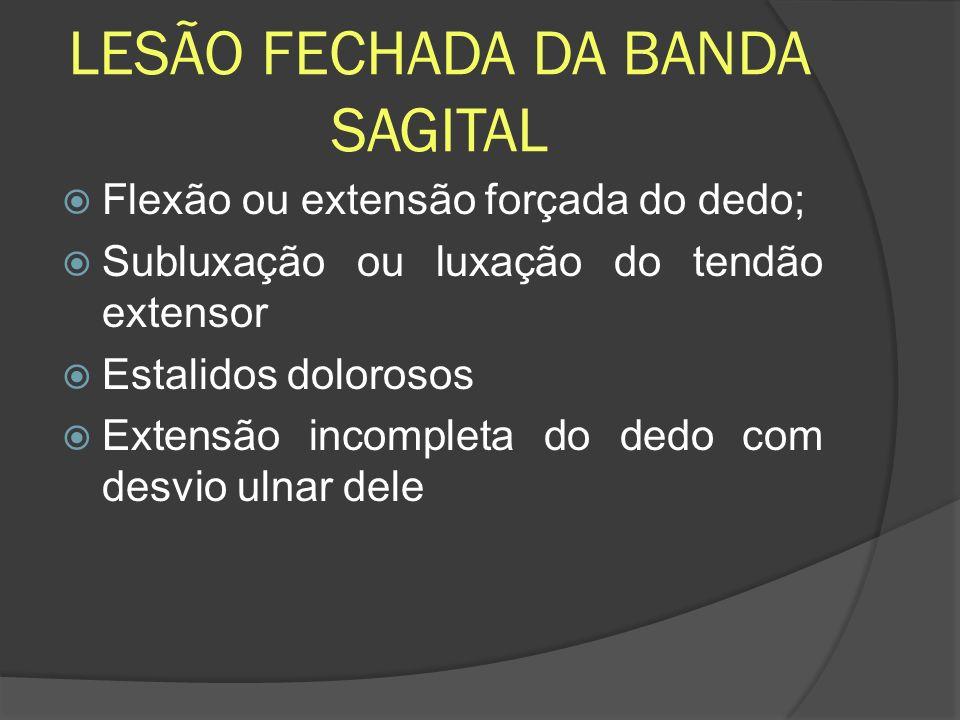 LESÃO FECHADA DA BANDA SAGITAL