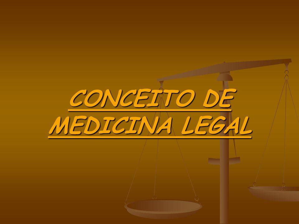CONCEITO DE MEDICINA LEGAL