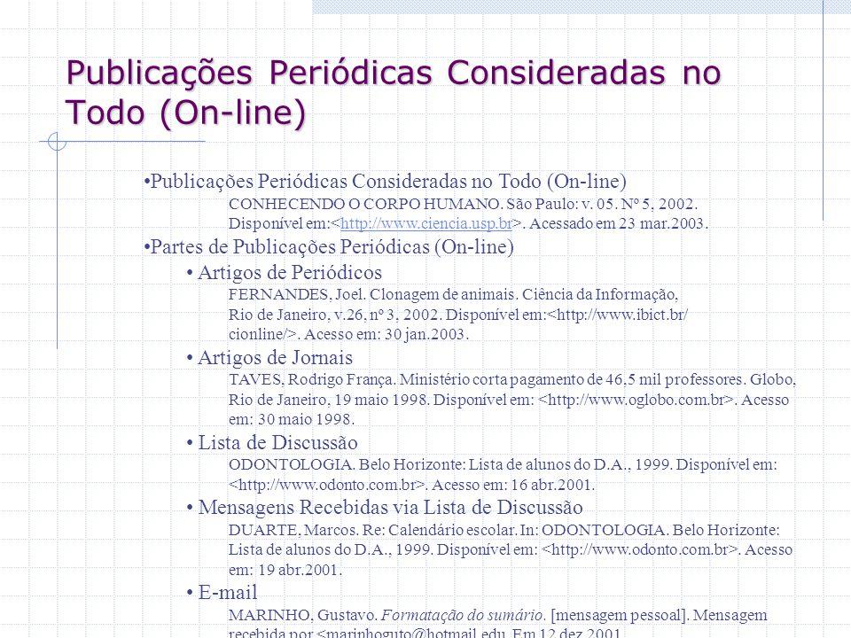 Publicações Periódicas Consideradas no Todo (On-line)