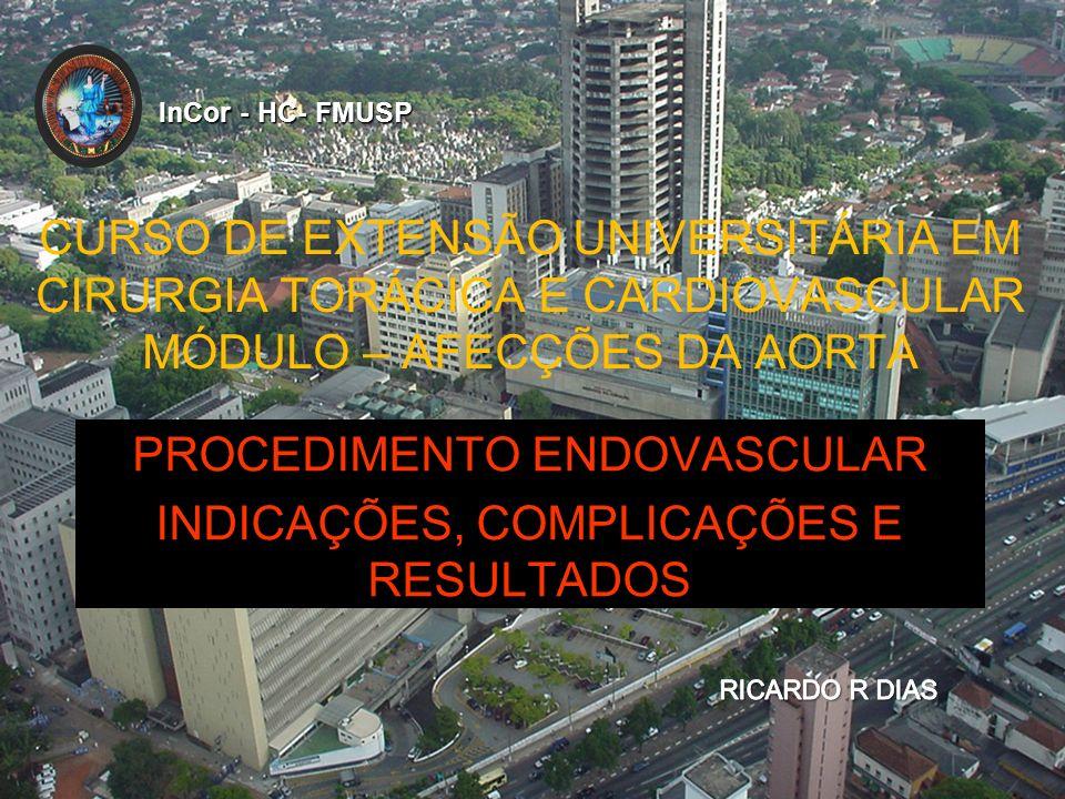 PROCEDIMENTO ENDOVASCULAR INDICAÇÕES, COMPLICAÇÕES E RESULTADOS