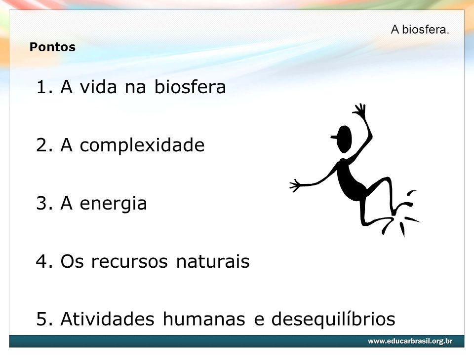 5. Atividades humanas e desequilíbrios