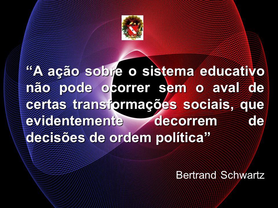 A ação sobre o sistema educativo não pode ocorrer sem o aval de certas transformações sociais, que evidentemente decorrem de decisões de ordem política
