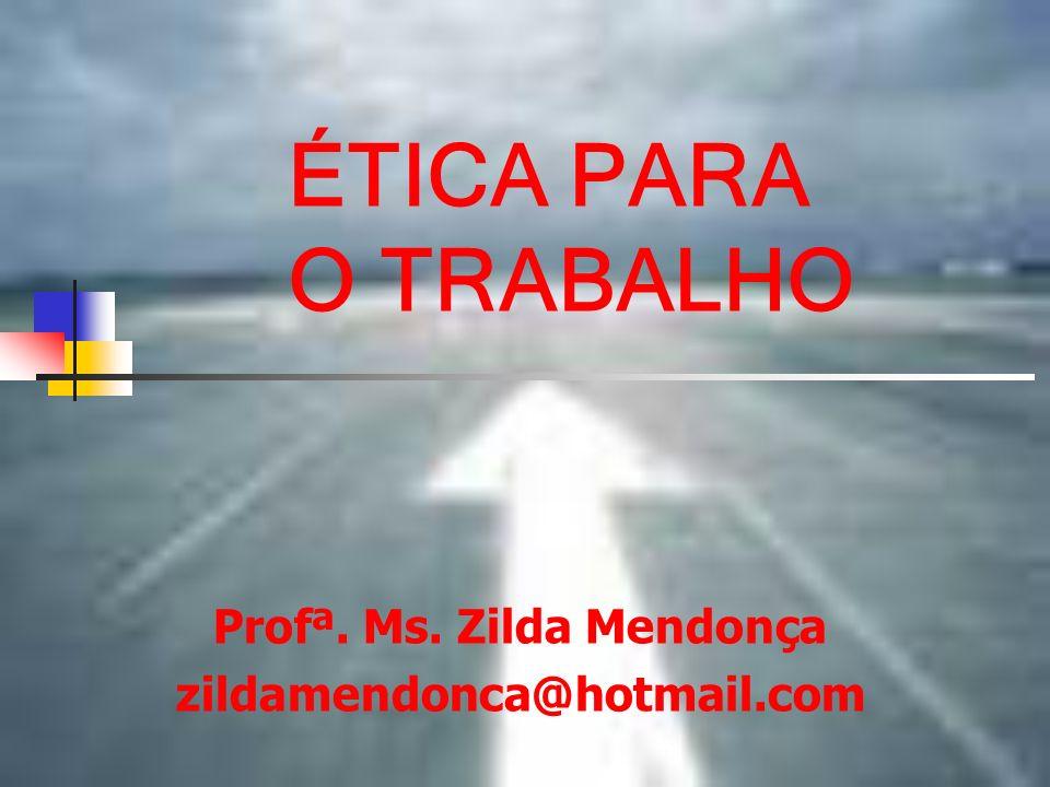 Profª. Ms. Zilda Mendonça zildamendonca@hotmail.com