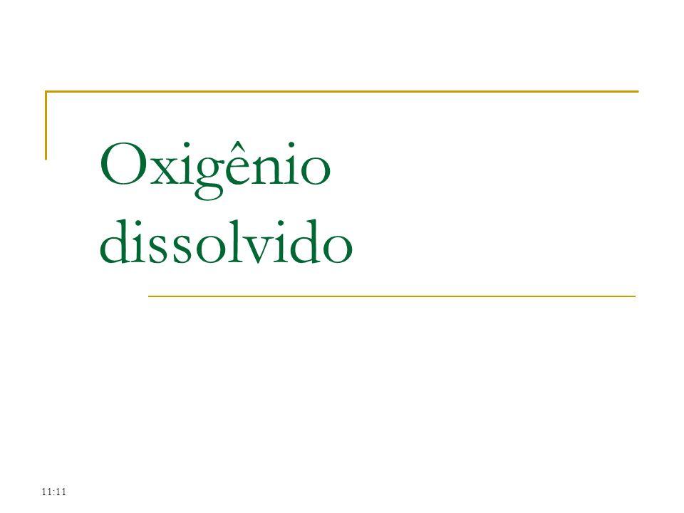 Oxigênio dissolvido 11:11