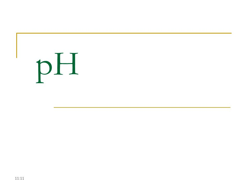 pH 11:11