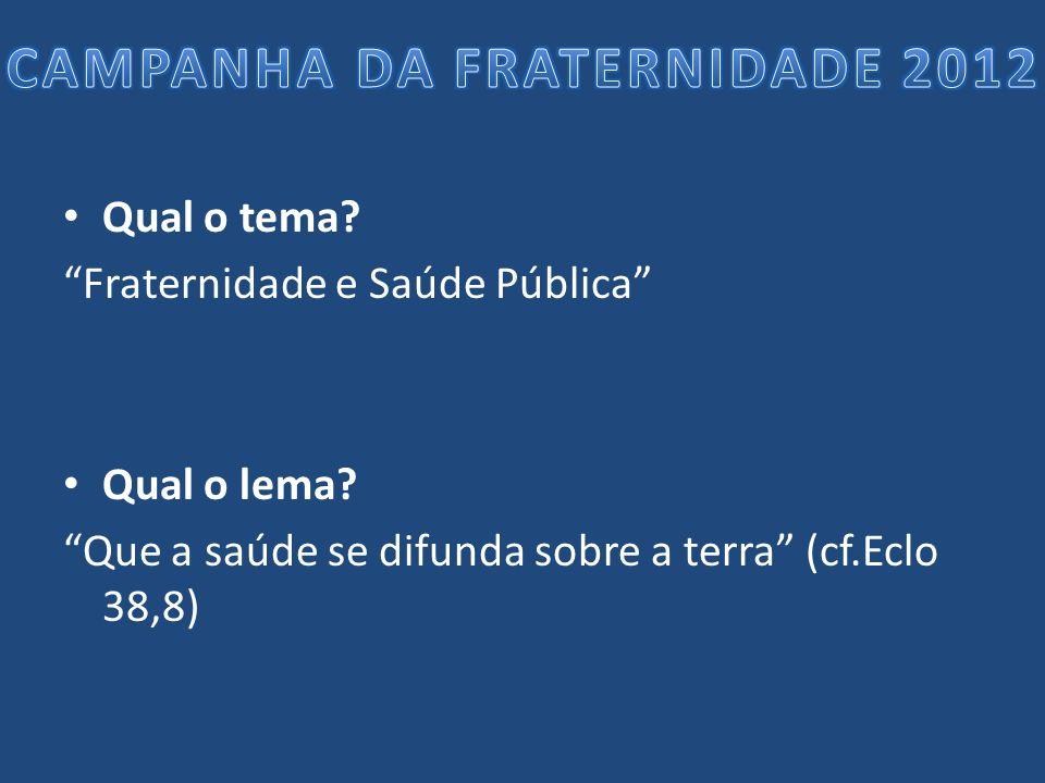 CAMPANHA DA FRATERNIDADE 2012