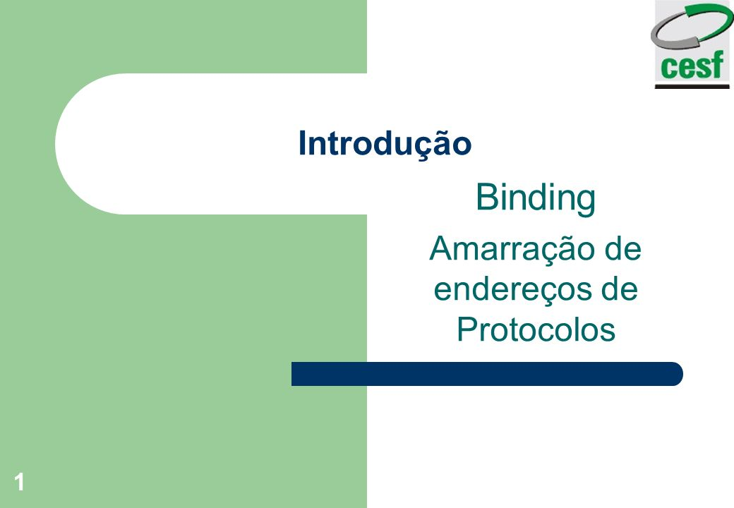 Binding Amarração de endereços de Protocolos