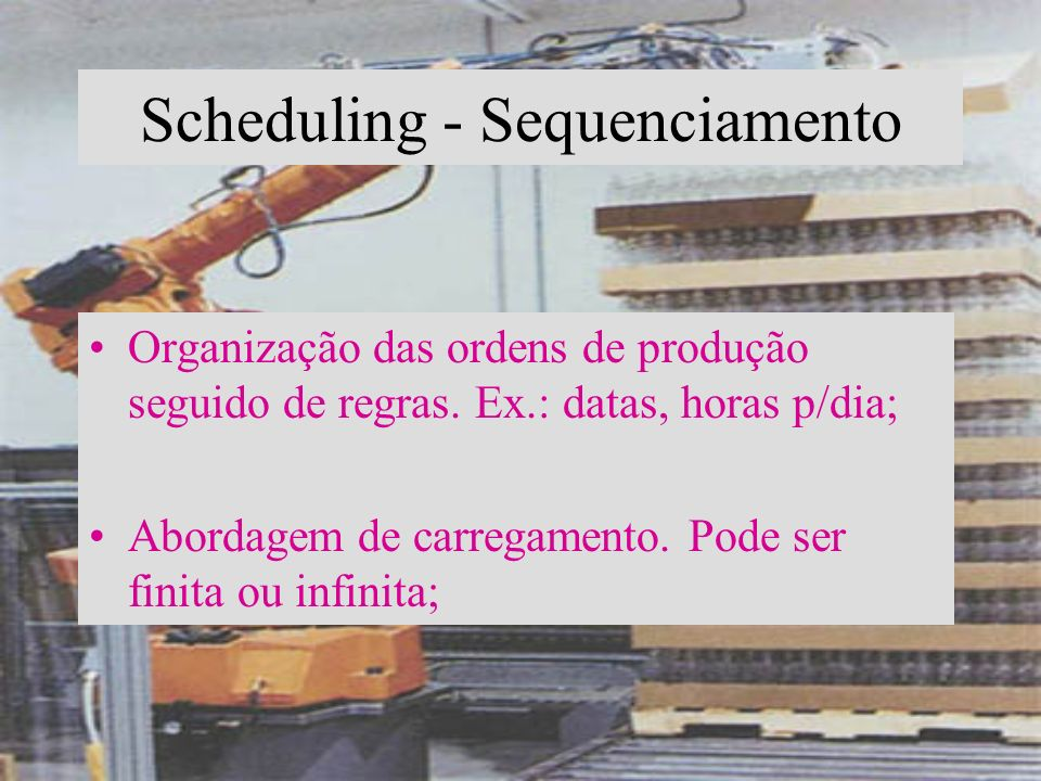 Scheduling - Sequenciamento
