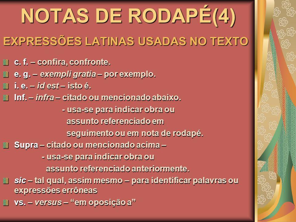 NOTAS DE RODAPÉ(4) EXPRESSÕES LATINAS USADAS NO TEXTO