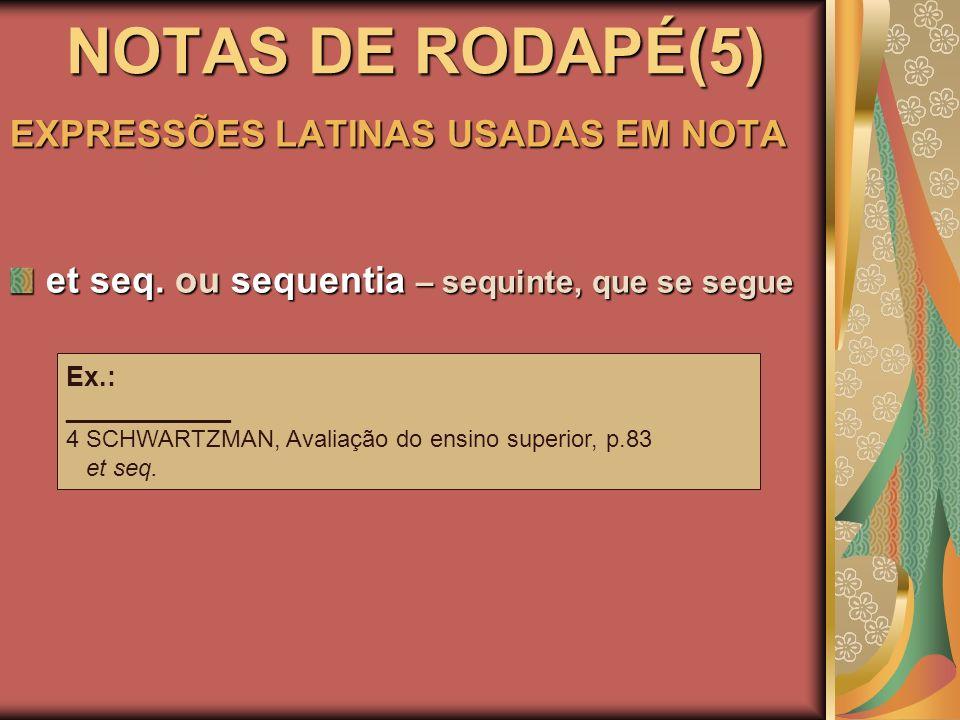 NOTAS DE RODAPÉ(5) EXPRESSÕES LATINAS USADAS EM NOTA