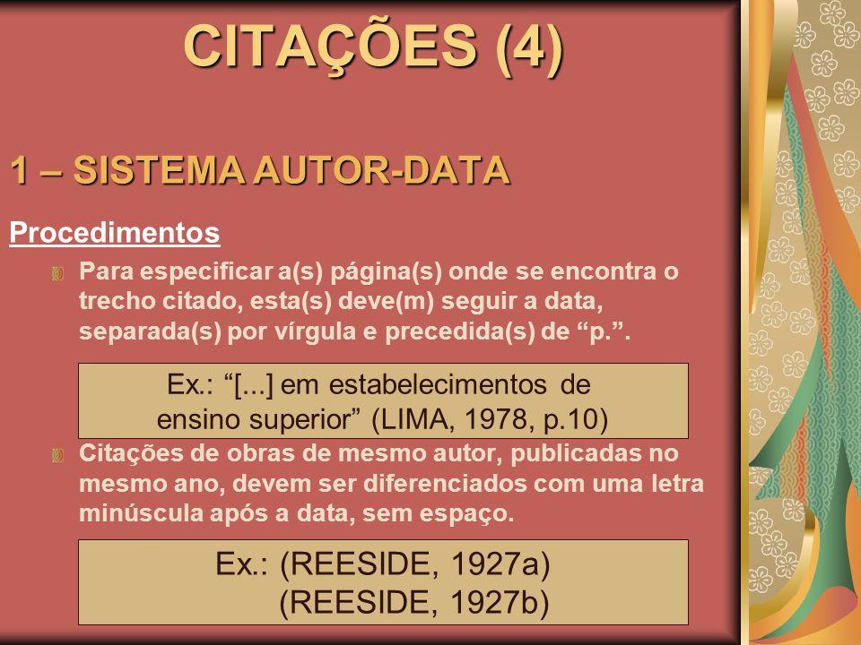 CITAÇÕES (4) 1 – SISTEMA AUTOR-DATA Ex.: (REESIDE, 1927a)