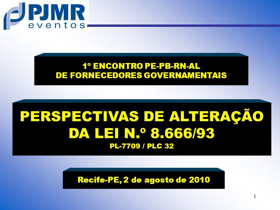 PERSPECTIVAS DE ALTERAÇÃO DA LEI N.º 8.666/93 PL-7709 / PLC 32