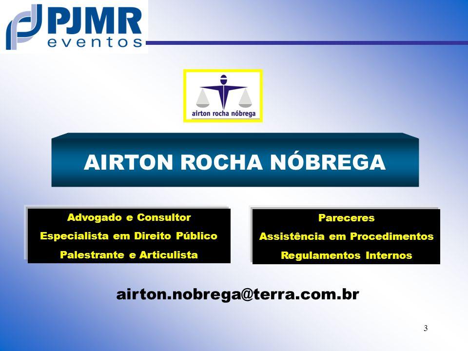 AIRTON ROCHA NÓBREGA airton.nobrega@terra.com.br Advogado e Consultor