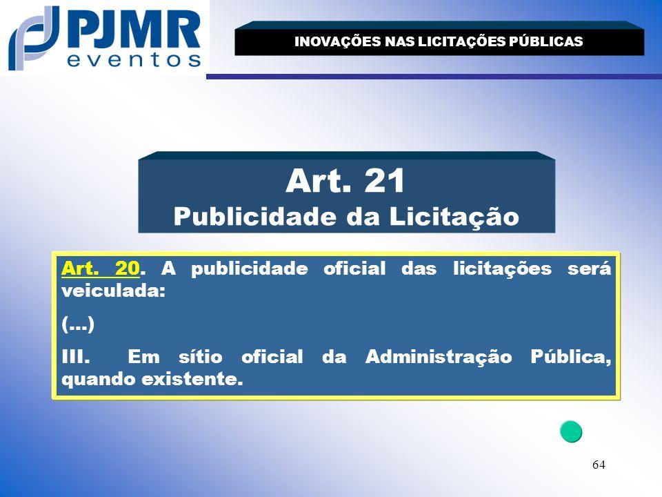 INOVAÇÕES NAS LICITAÇÕES PÚBLICAS Publicidade da Licitação