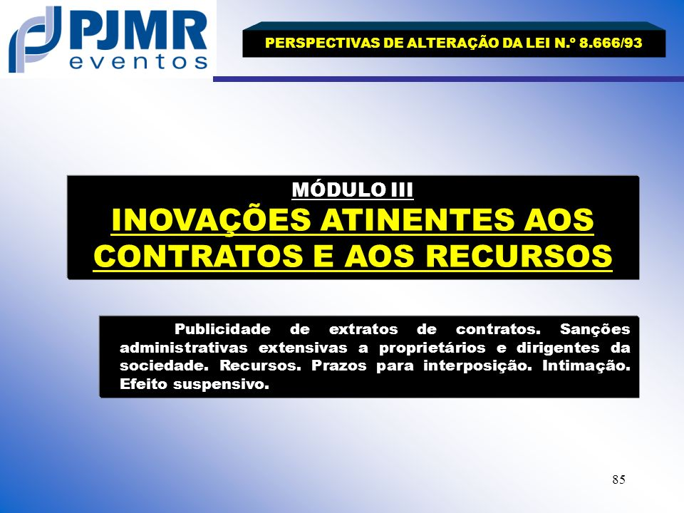 MÓDULO III INOVAÇÕES ATINENTES AOS CONTRATOS E AOS RECURSOS