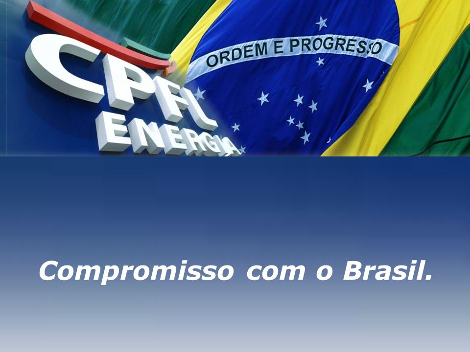 Compromisso com o Brasil.